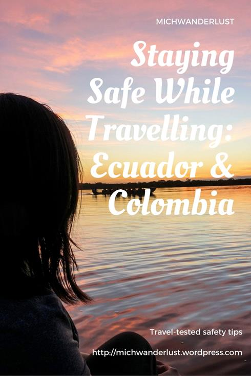 Travel-tested safety tips for travelling Ecuador and Colombia